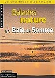 echange, troc Jean Chevallier, David Melbeck, Patrick Triplet, Grégory Cassoret, Collectif - Balades nature en Baie de Somme 2004