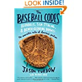 The Baseball Codes: Beanballs, Sign Stealing, and Bench-Clearing Brawls: The Unwritten Rules of America's Pastime... by Jason Turbow