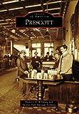 Prescott   (AZ)  (Images of America)
