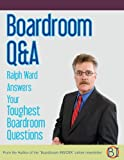 img - for BOARDROOM Q&A - Ralph Ward Answers Your Toughest Boardroom Questions book / textbook / text book