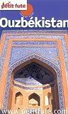 echange, troc Dominique Auzias, Jean-Paul Labourdette, Collectif - Le Petit futé Ouzbékistan