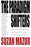The Paradigm Shifters: Overthrowing 'the Hegemony of the Culture of Darwin'