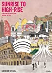 Sunrise to High-Rise: A Wallbook of A...