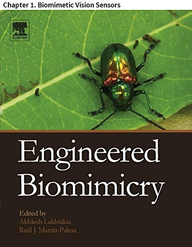 Engineered Biomimicry: Chapter 1. Biomimetic Vision Sensors PDF