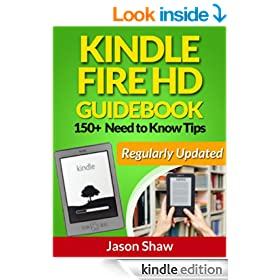 Kindle Fire HD Guide Book. 150+ Need to Know Tips (Regularly Updated)