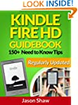 Kindle Fire HD Guide Book. 150+ Need...