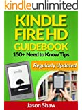 Kindle Fire HD Guide Book. 150+ Need to Know Tips (Regularly Updated) (English Edition)