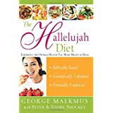 "The Hallelujah Diet: Experience the Optimal Health You Were Meant to Havevon ""Dr. George Malkmus"""
