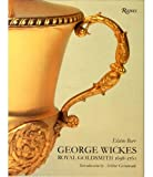 Elaine Barr George Wickes: Royal Goldsmith, 1698-1761