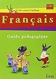 Français Caribou CM1 Cycle 3 : Guide pédagogique