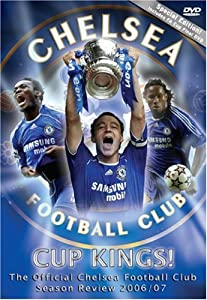 Cup Kings! Chelsea FC - 2006/2007 Season Review 2 Disc Edition [DVD] by Ilc Sport