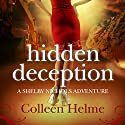 Hidden Deception: A Shelby Nichols Adventure Audiobook by Colleen Helme Narrated by Wendy Tremont King