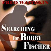 Searching for Bobby Fischer | [Fred Waitzkin]