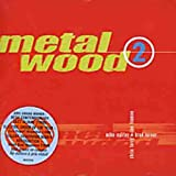 Metalwood 2 by Metalwood (2001-12-18)