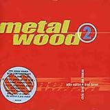 Metalwood 2 by Metalwood (2001-12-17)