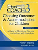 img - for Choosing Outcomes and Accomodations for Children (COACH): A Guide to Educational Planning for Students with Disabilities, Third Edition (Teachers' Guides to Inclusive Practices) book / textbook / text book