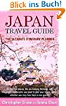 Japan Travel Guide: The Ultimate Itin...