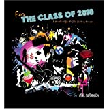 For The Class Of 2010: A Handbook For The 21st Century Teenager ~ Al Raines