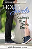 Cinderella Wore Tennis Shoes: A Holly Jacobs Classic Romance