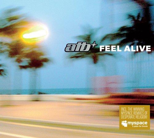 Atb - Feel alive (Airplay Mix) Lyrics - Zortam Music