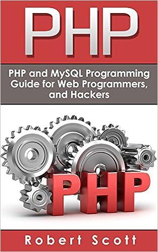 PHP: MySQL & PHP Programming Guide - Web Development, Database & Hacking