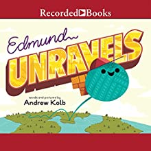 Edmund Unravels (       UNABRIDGED) by Andrew Kolb Narrated by Richard Poe