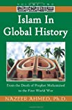 img - for Islam in Global History: Volume Two: From the Death of Prophet Muhammed to the First World War book / textbook / text book
