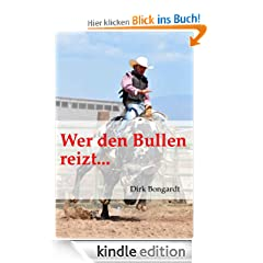 Wer den Bullen reizt... (Western-Reihe 'Die Al Wolfson-Chroniken')