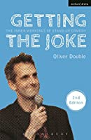 Getting the Joke: The Inner Workings of Stand-Up Comedy (Methuen Drama Modern Plays)