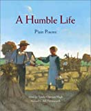 A Humble Life: Plain Poems (0802852076) by High, Linda Oatman