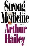 Strong Medicine: A Novel