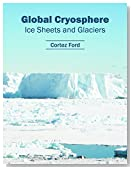 Global Cryosphere: Ice Sheets and Glaciers