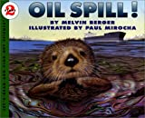 Oil Spill!: Let's Read and Find Out Book         Ce Book (Let's Read-And-Find-Out Science) (0060229128) by Berger, Melvin