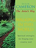 Walking in This World: Spiritual Strategies for Forging Your Creative Trail (0712660534) by Cameron, Julia