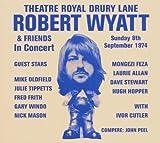 Theatre Royal Drury Lane - in Concert By Robert Wyatt (2005-10-10)