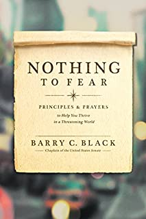 Book Cover: Nothing to Fear: Principles and Prayers to Help You Thrive in a Threatening World