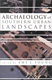 Archaeology of Southern Urban Landscapes