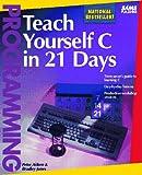 Teach Yourself C in 21 Days (Sams Teach Yourself) (0672300400) by Aitken, Peter G.