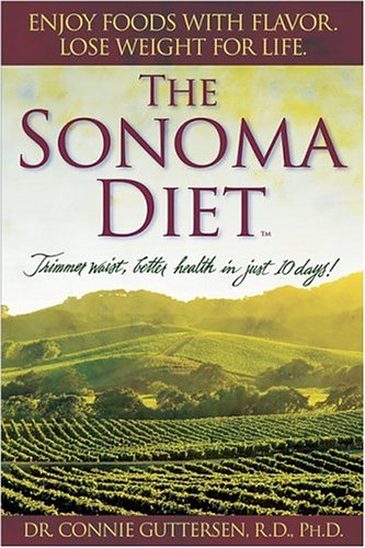 The Sonoma Diet: Trimmer Waist, Better Health in Just 10 Days!, Connie Guttersen