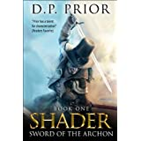 Sword of the Archon: Shader Series book 1 ~ D.P. Prior