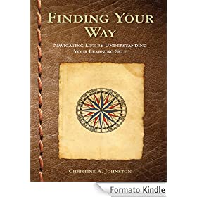 Finding Your Way: Navigating Life by Understanding Your Learning Self