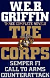 The Corps:  Three Complete Novels (Semper Fi, Call to Arms, Counterattack) (0399139133) by Griffin, W.E.B.