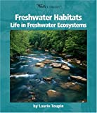 img - for Freshwater Habitats: Life In Freshwater Ecosystems (Watts Library) book / textbook / text book