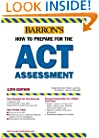 How to Prepare for the ACT (Barron's How to Prepare for the Act American College Testing Program Assessment (Book Only))
