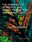 img - for The Manufacture of Medical and Health Products by Transgenic Plants by Esra Galun (2001-04-26) book / textbook / text book