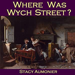Where Was Wych Street? | [Stacy Aumonier]