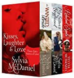 Kisses, Laughter & Love: Three Zany Stories of Love