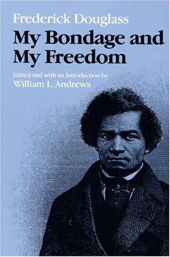 My Bondage and My Freedom (Blacks in the New World)