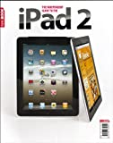 The Independent Guide to the iPad 2 MagBook MacUser