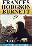 img - for Frances Hodgson Burnett Collection: 39 Works with over 190 illustrations. (Little Lord Fauntleroy, A Little Princess, The Secret Garden, The Good Wolf and more) book / textbook / text book
